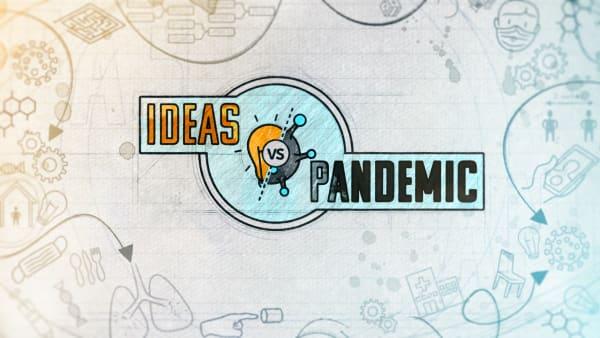 Ideas vs Pandemic