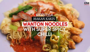 Makan Kakis: Wanton mee with super spicy chilli | CNA Lifestyle